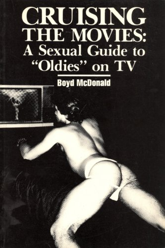 9780914017080: Cruising the Movies: A Sexual Guide to Oldies on TV
