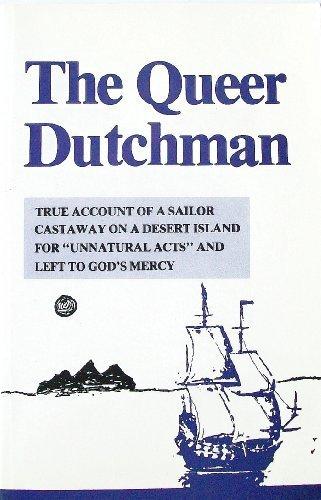 The Queer Dutchman: True Account of a: Agnos, Peter