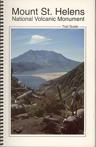 9780914019350: Mount St. Helens National Volcanic Monument Trail Guide