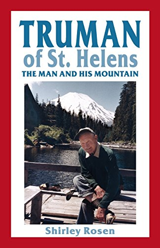 9780914019725: Truman of St. Helens: The Man and His Mountain