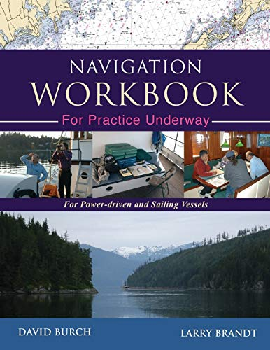 9780914025474: Navigation Workbook For Practice Underway: For Power-Driven and Sailing Vessels
