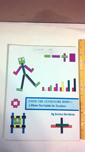 9780914040040: Using the Cuisenaire Rods: A Photo/Text Guide for Teachers