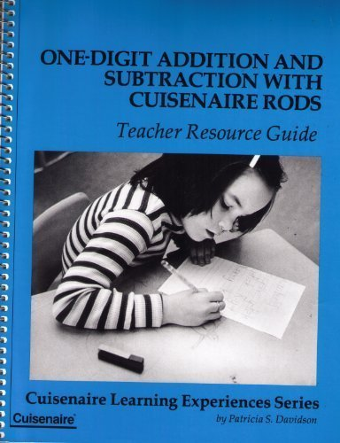 Addition & Subtraction with Cuisenaire Rods (One Digit): Teacher Resource Guide: Davidson, ...