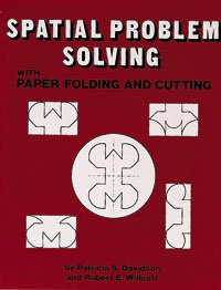9780914040361: Spatial Problem Solving With Paper Folding and Cutting