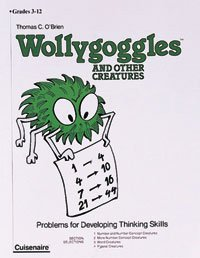 WOLLYGOGGLES and other CREATURES, Problems for Developing Thinking Skills. *: O'BRIEN, Thomas C.