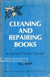 Cleaning and Repairing Books: A Practical Home Manual (0914046004) by R. L. Shep