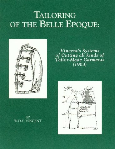 9780914046110: Tailoring of the Belle Epoque 1903: Vincent's Systems of Atting All Kinds of Tailor-made Garments