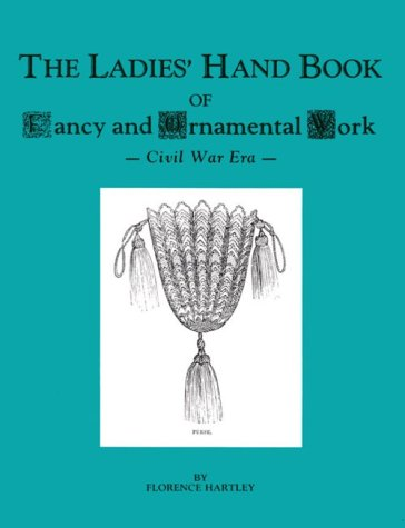 The Ladies' Hand Book of Fancy and: Hartley, Florence