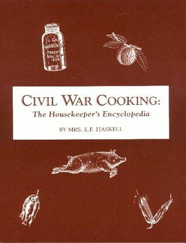 9780914046165: Civil War Cooking: The Housekeepers Encyclopedia