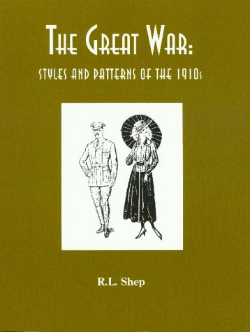 The Great War: Styles & Patterns of the 1910s (0914046268) by R. L. Shep