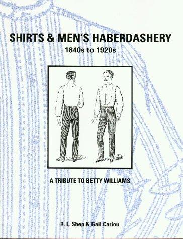9780914046271: Shirts & Men's Haberdashery: 1840S to 1920s