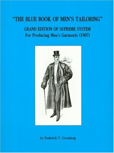 9780914046301: Blue Book of Men's Tailoring: Grand Edition of Supreme System For Producing Men's Garments (1907)
