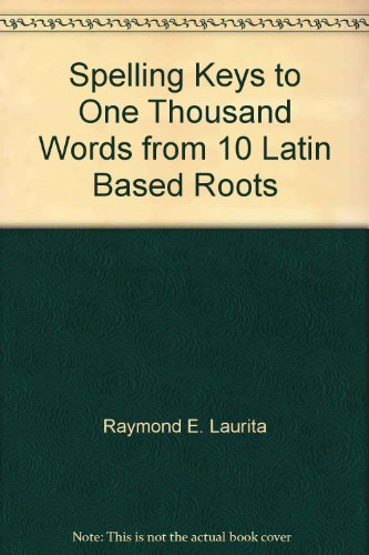 Spelling Keys to One Thousand Words from: Raymond E. Laurita