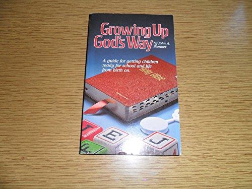 Growing Up God's Way: Stormer, John A.