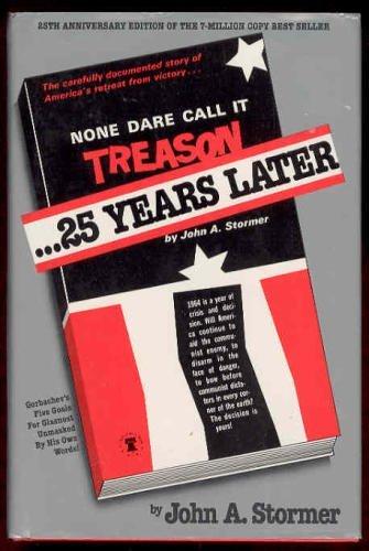 None Dare Call It Treason: 25 Years Later: Stormer, John A.
