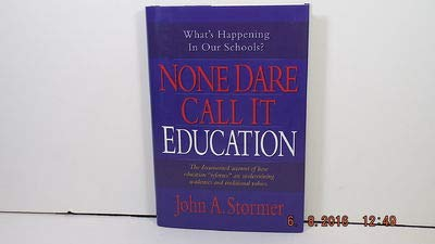 None Dare Call It Education: What's Happening: Stormer, John