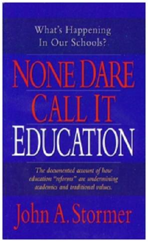 None Dare Call It Education: John A. Stormer