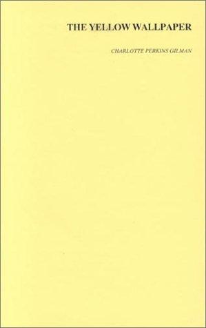 9780914061168 The Yellow Wallpaper Abebooks Charlotte Perkins