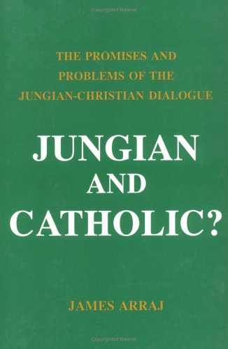 Jungian and Catholic?: James Arraj