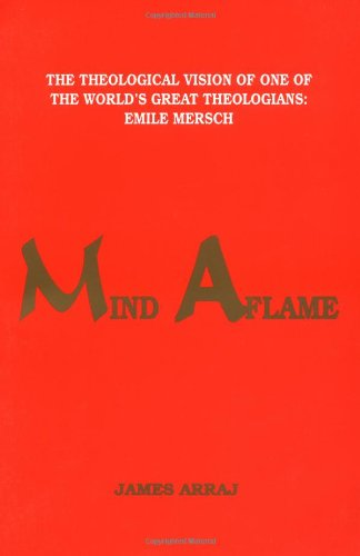 9780914073086: Mind Aflame: The Theological Vision of One of the World's Great Theologians : Emile Mersch
