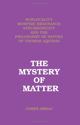The Mystery of Matter : Nonlocality Morphic: James Arraj