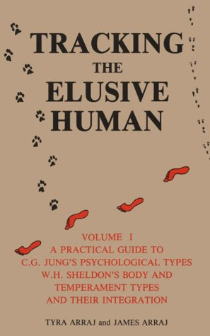 9780914073161: Tracking the Elusive Human, Volume 1: A Practical Guide to C.G. Jung's Psychological Types, W.H. Sheldon's Body and Temperament Types and Their Integration