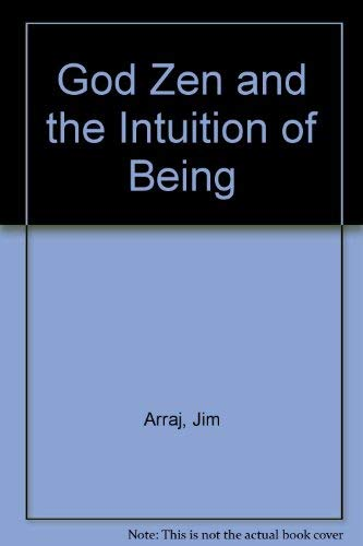 9780914073208: God, Zen and the Intuition of Being