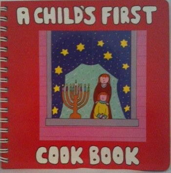 9780914080480: A Child's First Cookbook: Introduction to the Wonderful Tradition of Jewish Cooking