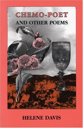 Chemo-poet and Other Poems: Davis, Helene