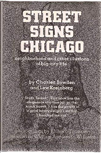 Street Signs Chicago: Neighborhood and Other Illusions of Big-City Life (0914091050) by Charles Bowden; Lew Kreinberg