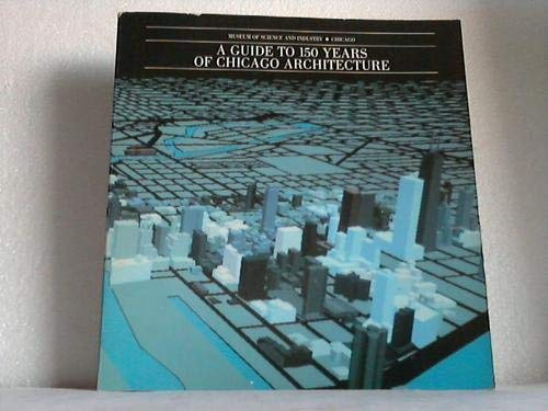 9780914091813: A Guide to 150 Years of Chicago Architecture