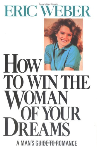 9780914094562: How to Win the Woman of Your Dreams
