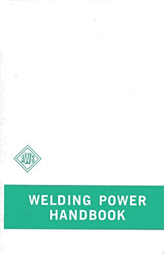 The Welding Power Handbook: A Basic Manual on Theory and Use of Arc Welding Power Supplies: Manz, A...