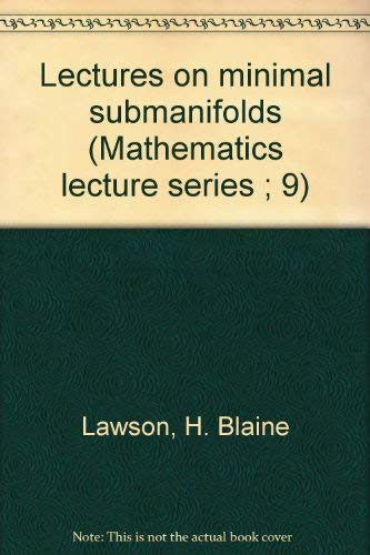 Lectures on minimal submanifolds (Mathematics lecture series ; 9): Lawson, H. Blaine, Jr