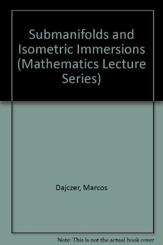 9780914098225: Submanifolds and Isometric Immersions (MATHEMATICS LECTURE SERIES)