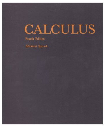 Calculus, 4th edition: Michael Spivak