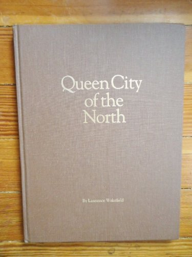 Queen City of the North: An illustrated history of Traverse City from its beginnings to 1980s (091410411X) by Lawrence Wakefield
