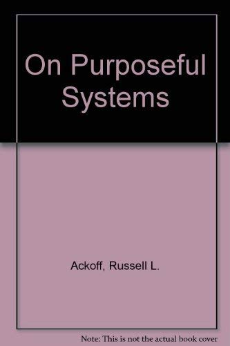 9780914105008: On Purposeful Systems
