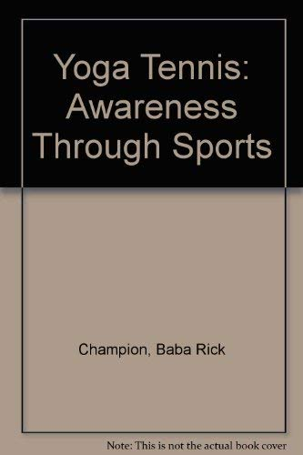 9780914106029: Yoga Tennis: Yoga-Tennis - Awareness Through Sports