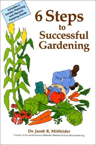 9780914107040: 6 Steps to Successful Gardening