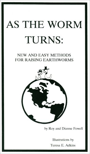 9780914116349: As the Worm Turns: New & Easy Methods for Raising Earthworms