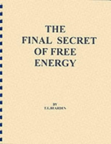 9780914119296: The Final Secret of Free Energy