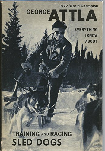 9780914124023: Attla Training and Racing Sled Dogs