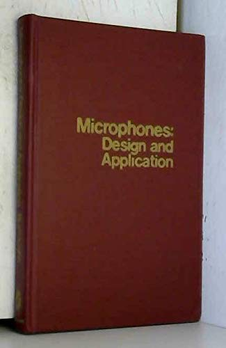 9780914130000: Microphones: Design and Application