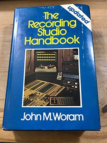 The Recording Studio Handbook: Woram, John M