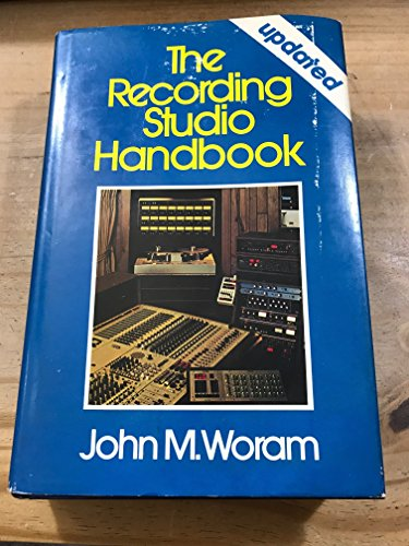 The Recording Studio Handbook By John M Woram Elar Pub