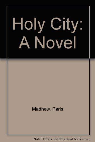 Holy City: A Novel: Paris Matthew