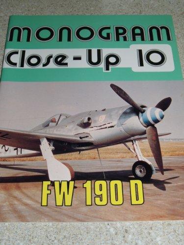 Monogram Close-Up 10. Fw 190 D.: Smith, J. Richard and, Creek, Eddie J.