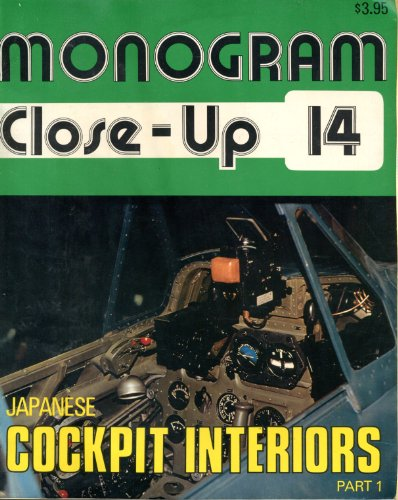 Monogram Close-Up 14: Japanese Cockpit Interiors, Part 1 (9780914144144) by Robert C. Mikesh