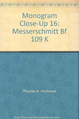 9780914144168: Monogram Close-Up 16: Messerschmitt Bf 109 K